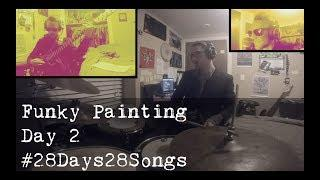 Funky Painting - Day 2 of #28Days28Songs- Campbell Youngblood-Petersen