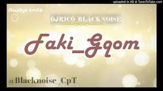 DjRico Blacknoise - Faki Gqom (Funky Mix)