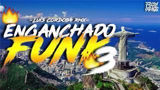 ENGANCHADO FUNK 3