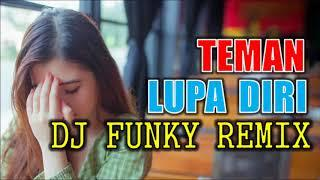 DJ LAGU TERBARU - TEMAN LUPA DIRI FUNKY NATIONS FULL 2017 | KACANG LUPA KULIT