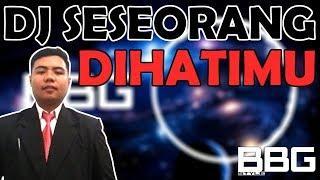 DJ SESEORANG DI HATIMU (Reyza Mauda) FUNKY BEAT