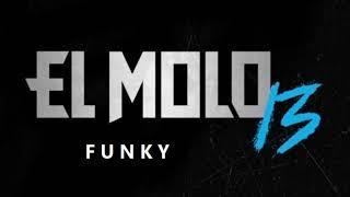 El Molo13 - FUNKY - Rap Marseillais 2019