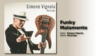 Simone Vignola - Funky malamente (Audio)
