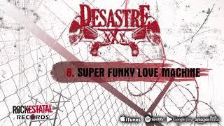 Desastre - Super Funky Love Machine (Audio Oficial)