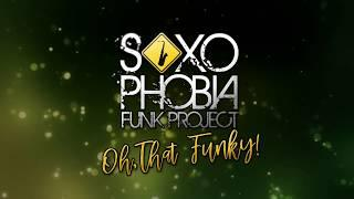 Oh, That Funky! - Saxophobia Funk Project 2017 - Mallorca Soul Weekend