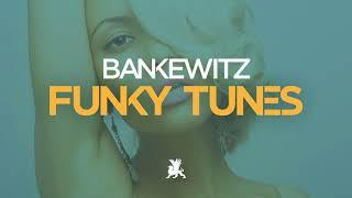 Bankewitz - Funky Tunes (Original Club Mix)