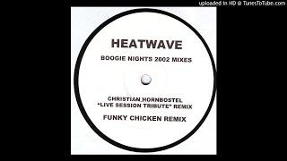 Heatwave - Boogie Nights 2002 (Funky Chicken Remix)