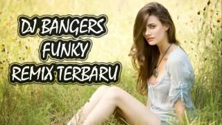 BANGERS FUNKY REMIX 2K17- JOGET TERUS