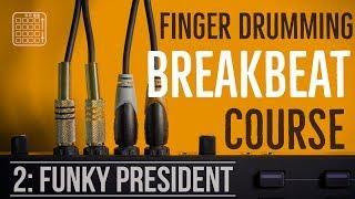 Breakbeat Lesson 2: Funky President