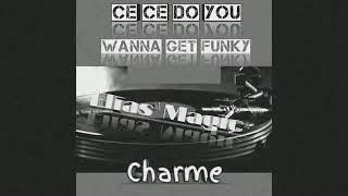 Ce Ce Dow You Wanna Get Funky ( Elias Magic)