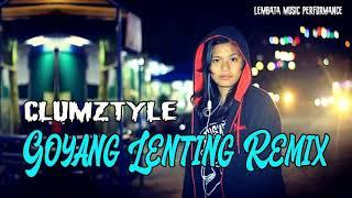 Clumztyle - Goyang Lenting Funky Mix New__LMP