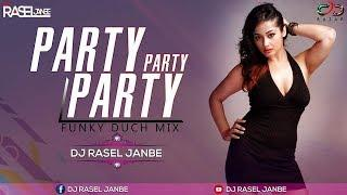 Party Party Party (Funky Dutch Mix) DJ RASEL JANBE & DJ SP ApU || FULL HD VIDEO