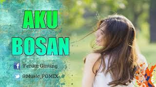 DJ AKU SUDAH BOSAN (FUNKY BANGER) FULL BASS 2018