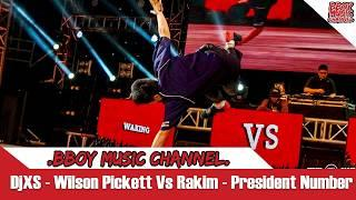 Bboy Funky Breaks 2017 - Dj XS - Wilson Pickett Vs Rakim - President Number 9