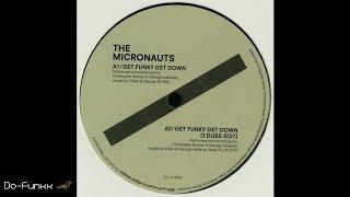 The Micronauts - Get Funky Get Down (J Dubs Edit) [Micronautics – TIC12]