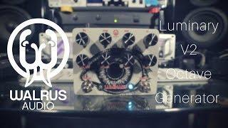 Walrus Audio | Luminary V2 Octave Generator | Funky AND Dreamy!