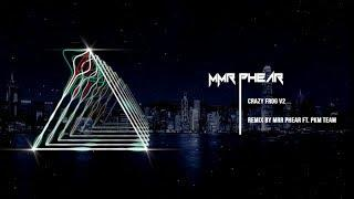 Mrr PheaR Ft. PKM Team - Crazy Frog v2 Funky Mix 2017