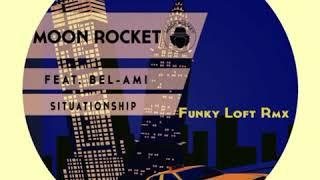 Moon Rocket feat. Bel-Ami - Situationship (Funky Loft Rmx) [Doomusic]