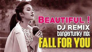 BEAUTIFUL ! DJ REMIX FALL FOR YOU _ BANGER FUNKY BASS BOOSTER