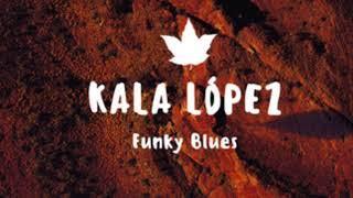 Funky Blues - Kala López