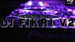 DJ FIKRI V2™ FUNKY KOTA PARTY NIGHT TRESYA HOTEL RECORD [TANJUNG BALAI]