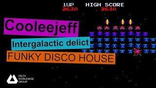 FUNKY DISCO HOUSE: Cooleejeff - Intergalactic delict