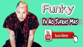 Funky - Ya No Sufras Mas ( Reggaeton Romántico Cristiano 2018 )