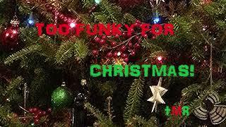 Too Funky For Christmas