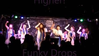 Higher! / Funky Drops 2017/7/30 RAG