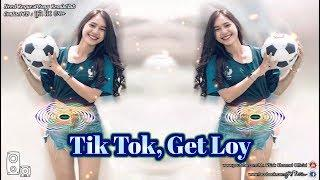 Tik Tok Get Loy Loy Loy Remix Funky Mix 2018 NEw Melody By Mrr Kab Kab Ft Mrr DomBek ex