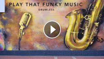 Play that funky music drumless (no drums)
