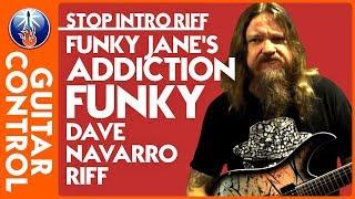 How to Play Stop by Jane's Addiction: Funky Dave Navarro Riff   Guitar Control