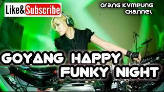 GUSTY REMIXER_GOYANG HEPPY (FUNKY NIGHT)  New!!!  2018