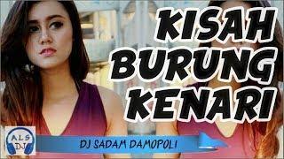 KISAH BURUNG KENARI - DJ SADAM DAMOPOLI (FUNKY NIGHT)