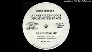 Funky Green Dogs - Reach For Me (Original 12 Inch Mix)