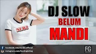 DJ SLOW AKU BELUM MANDI V2 FUNKY NIGHT 2018