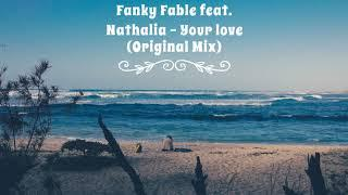 Funky Fable feat.  Nathalia - Your love (Original Mix)