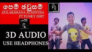 [ 3D AUDIO ] Pem Jawsam - Dulakshana Achintha Ft Funky Dirt | USE HEADPHONES