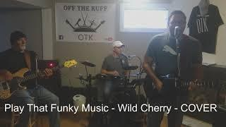 Play That Funky Music White Boy - Wild Cherry - Off The Kuff Cover