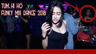 DJ DANCE TUM HI HO FUNKY MIX DANCE 2018