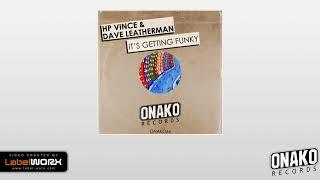 HP Vince & Dave Leatherman - It's Getting Funky (Original Mix)