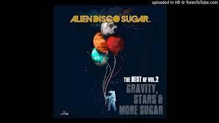 Alien Disco Sugar ✧ Funky Chic! [2017, The Best Of Vol 2]