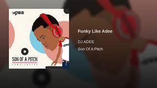 Funky Like Adee