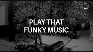 W.ID Music Experience - Play That Funky Music