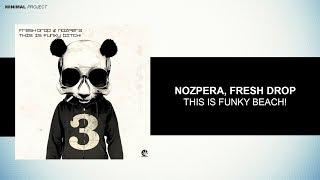 NozPera, Fresh Drop - This Is Funky Bich! [Purple Haze Records]