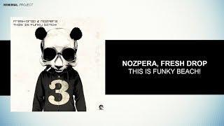 NozPera, Fresh Drop - This Is Funky Bich! [Purple Haze Records]