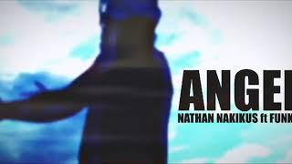 ANGEL - Nathan Nakikus ft. Funky (Official Video)